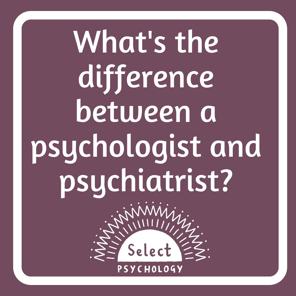 psychologist vs psychiatrist